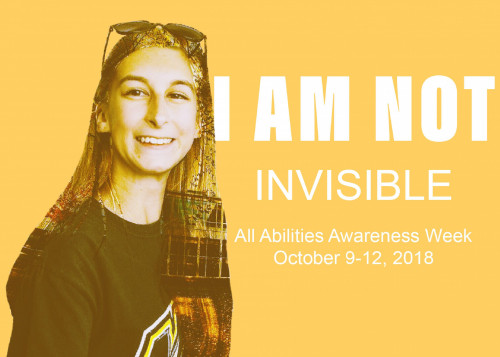 I am not invisible. All Abilities Awareness Week Oct 9-12 2018