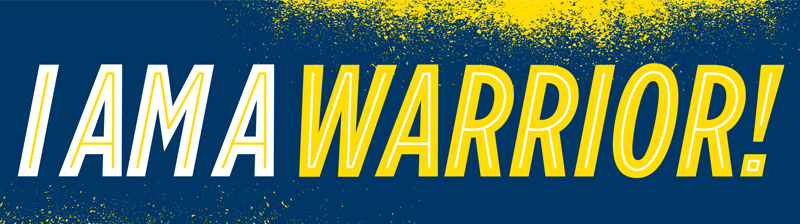"Blue and yellow graphic with ""I'm a warrior!"" text."