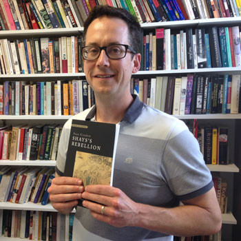 History Department associate professor Sean Condon's first book Shays's Rebellion: Authority and ...